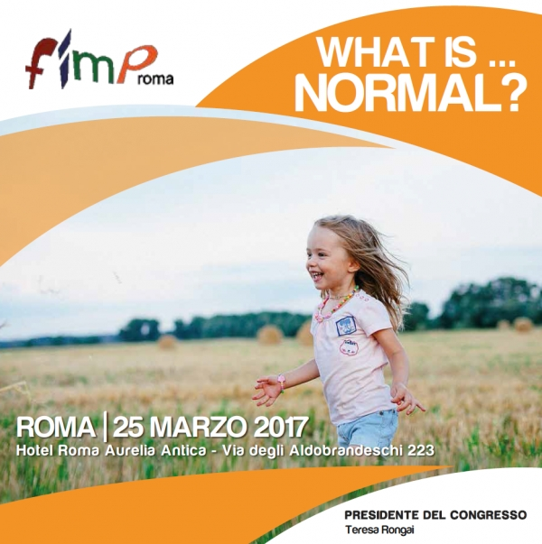 25 MARZO 2017 - WHAT IS NORMAL? CONGRESSO FIMP ROMA E PROVINCIA